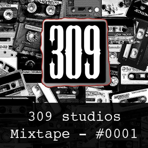 309studios Mixtape #0001